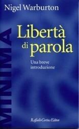 Libertà di parola (2013), di Nigel Warburton - Recensione - State of Mind | Fiolosofia e Psicologia | Scoop.it