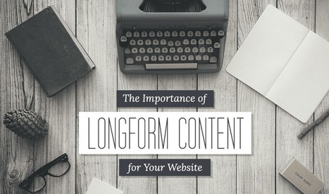 The Importance of Longform Storytelling for Your Blogs | Just Story It! Biz Storytelling | Scoop.it