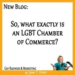 What exactly is an LGBT chamber of commerce? - Jenn T. Grace, the Professional Lesbian | LGBT Business Community | Scoop.it