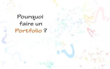 Pourquoi faire un portfolio ? (3) ‹ Blog accompagner-demarche-portfolio.fr | Apprentissages, pédagogie et technologie | Scoop.it