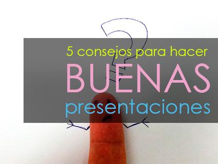 5 Consejos para hacer buenas presentaciones | PLE | Scoop.it