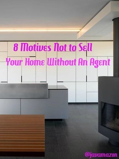 8 Motives Not to Sell Your Home Without An Agent | Hot-Shot Articles .. | Scoop.it