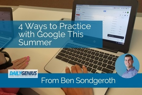 4 Ways to Practice with Google This Summer – From Ben Sondgeroth | Jewish Education Around the World | Scoop.it