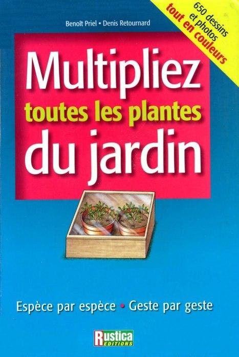 Livre PDF: Multipliez toutes les plantes du jardin | Multipliez toutes les plantes du jardin | Scoop.it