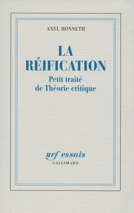 A propos de la Société du mépris et de la Réification d'Axel Honneth - La Vie des idées | Sociocritique | Scoop.it