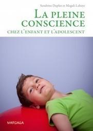 Les bienfaits de la pleine conscience pour enfants et adolescents | La pleine Conscience | Scoop.it