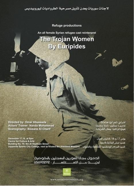 La douleur des femmes et la folie des hommes : Les Troyennes à Amman | Culture et politique arabes | Fenêtre sur le Théâtre arabe | Scoop.it