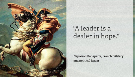 The Art of Leadership: What it Takes to Lead | Napoleon Bonaparte | Inspirations for Life | Scoop.it