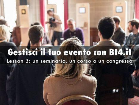 BT4.it:  organizzare un seminario, corso o congresso - A Haiku Deck by Umberto Cipriani   Ripensare il Cinema   Scoop.it