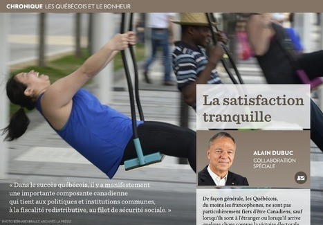 La satisfaction tranquille - La Presse+ | Happiness is THE Journey - Le bonheur, c'est LE voyage | Scoop.it