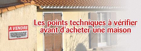 Les points techniques à vérifier avant d'acheter une maison | Immobilier | Scoop.it