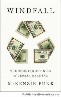 Book Review: Breezy Writing about 'Windfall' Profits in 'Windfall: The Booming ... - Publishers Newswire   Greenhouse Effect   Scoop.it