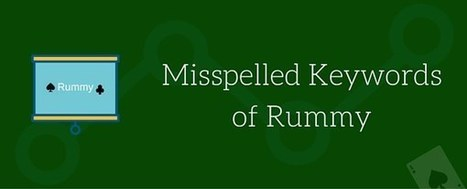 Misspelled Keywords of Indian Rummy Game | Rummy Card Games | Scoop.it