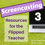 3 Screencasting Resources for the Flipped Teacher @ClassTechTips | Ideas, readings and resources for teachers of French | Scoop.it