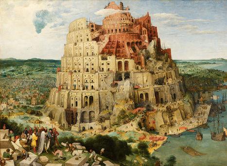 La torre de Babel (y el machine learning como bola de demolición) | Re-Ingeniería de Aprendizajes | Scoop.it