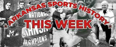 This Week in Arkansas Sports History June 17-23 - Sporting Life Arkansas | Stock Market Tips and Commodity Tips | Scoop.it