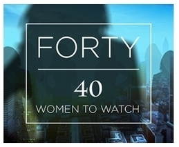 '40 Women To Watch Over 40' List Rewards Innovation And Disruption | Innovation Unleashed | Scoop.it