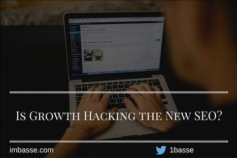 Is Growth Hacking the New SEO?   Work from home and make money online   Scoop.it