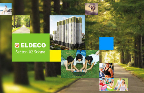 Eldeco Shone New Project Sohna | Eldeco Group Sector 2 Sohna | pioneer park | Scoop.it
