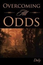 Doly Announces Release of 'Overcoming All Odds' | AuthorHouse Books | Scoop.it