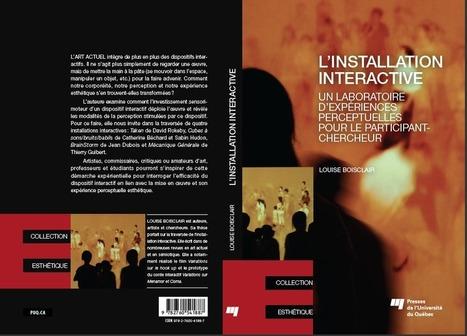 #Book - Art interactif et immersif, Louise Boisclair, Ph.D. (12-2014) - #mediaart   Arts Numériques - anthologie de textes   Scoop.it