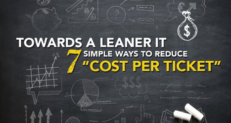 """Towards a Leaner IT: 7 Simple Ways to Reduce """"Cost per Ticket"""" 