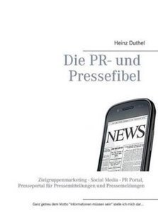 Die PR- Und Pressefibel by Heinz Duthel (Paperback) | Book Bestseller | Scoop.it