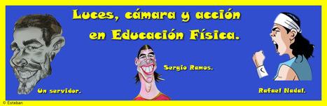LUCES, CÁMARA Y ACCIÓN EN E.F | Educación Física. Edublogs de aula | Scoop.it