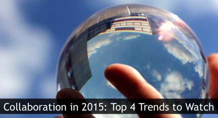 Where Collaboration is Heading in 2015: Top 4 Trends to Watch | Collaborationweb | Scoop.it