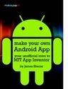 Make Your Own Android App: Your Unofficial Guide to MIT App Inventor | Enterprise Applications | Scoop.it