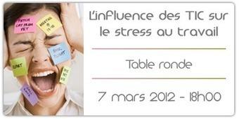 Table ronde : L'influence des TIC sur le stress au travail le 7 mars 2012 dès 18H00 à La Cantine Toulouse | La Cantine Toulouse | Scoop.it