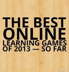 The Best Online Learning Games Of 2013 — So Far | Larry Ferlazzo's Websites of the Day… | Online Education | Scoop.it