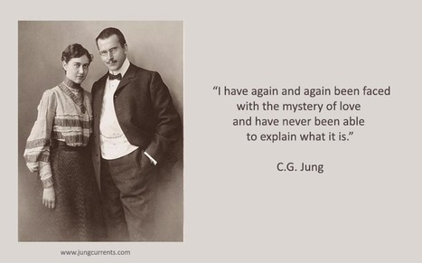 "C.G. Jung: ""I have again and again been faced with the mystery of love and have never been able to explain what it is."" 