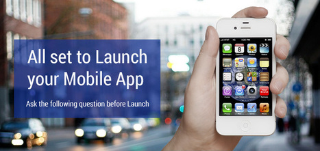 All set to Launch your Mobile App – Ask the Following Question before Launch | Mobile Application Development Services | Scoop.it