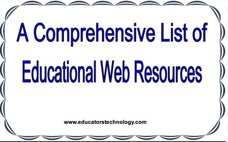 A Comprehensive List of Educational Web Resources for Teachers | Technology in Education | Scoop.it