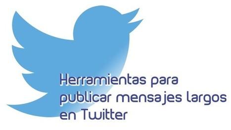 6 herramientas actuales para publicar mensajes más largos en Twitter | Las TIC en el aula de ELE | Scoop.it