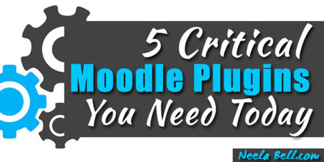 5 Critical Moodle Plugins You Need Today | Moodling | Scoop.it