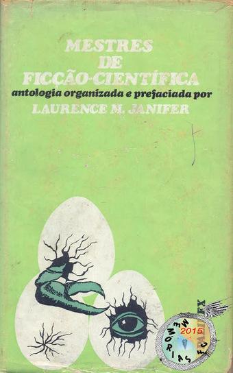 Memórias da Ficção Científica: Mestres de Ficção-Científica (Antologia) | Ficção científica literária | Scoop.it