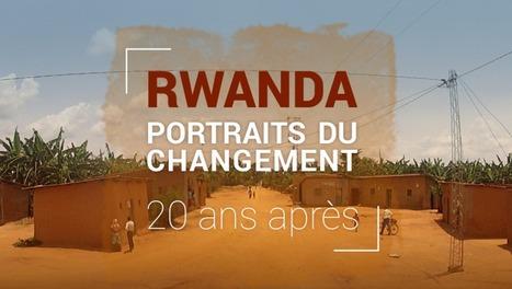 Rwanda 20 ans après: portraits du changement - RFI | Nouveaux formats | Scoop.it