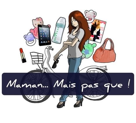 MAMAN MAIS PAS QUE ... #7 - ** Petite-Mam ** | Petite-Mam | Scoop.it
