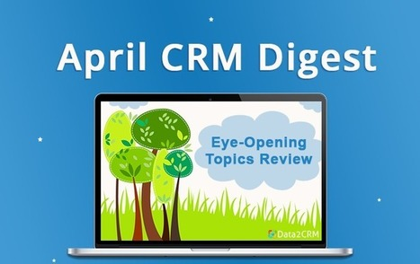 April CRM Digest: Eye-Opening Topics Review | CRM Reviews | Scoop.it