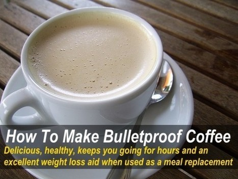 Bulletproof Coffee: Gentle But Lasting Energy & Great For Weight Loss | Writing the Songs That Matter | Scoop.it
