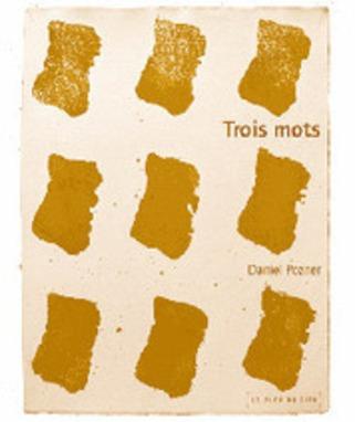 [Note de lecture] Daniel Pozner, Trois mots, par Périne Pichon   Poezibao   Scoop.it