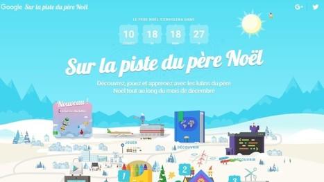 Partez avec Google sur la piste du Père Noël - Les Outils Google | Les outils du Web 2.0 | Scoop.it