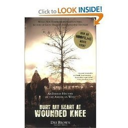 Bury My Heart at Wounded Knee: An Indian History of the American West: Dee Brown, Hampton Sides | Mixed American Life | Scoop.it