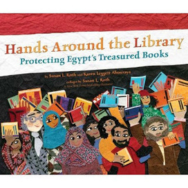 Hands Around the Library: Protecting Egypt's Treasured Books | Libraries Provide Vital Services and Deserve Funding | Scoop.it