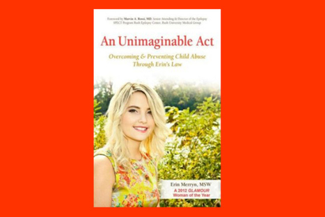 An Unimaginable Act: Erin Merryn speaks out against child sexual predators - Washington Times   child abuse   Scoop.it