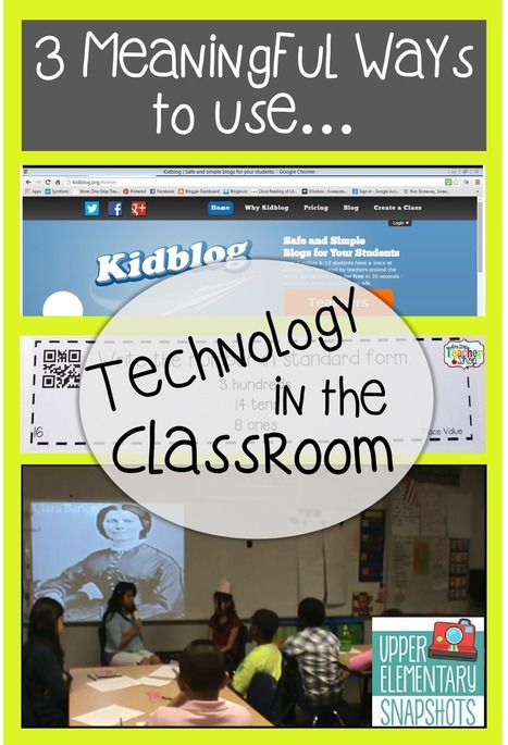 Upper Elementary Snapshots: 3 Meaningful Ways to Use Technology in the Classroom! | Mrs. Beck's Scoop | Scoop.it
