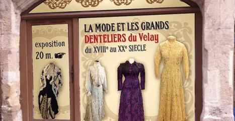 Nouvelle exposition au centre de la Dentelle du Puy en Velay - newsAuvergne.com | Le Tourisme en Haute-Loire | Scoop.it