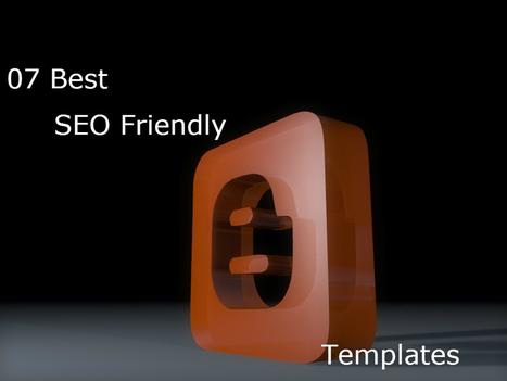 7 Best Free SEO Friendly Blogger Templates | Blogging Crazed | Scoop.it